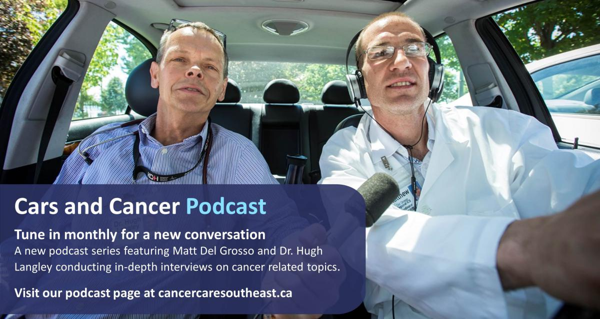 Cars and Cancer Podcast Series from the South East Regional Cancer Program